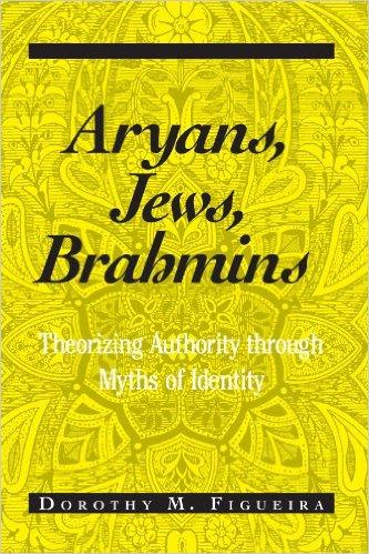 Aryans, Jews, Brahmins- Theorizing Authority Through Myths of Identity